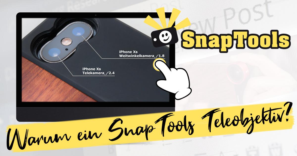 Smartphone mit 2 Kameras: warum zusätzliches SnapTools Teleobjektiv?